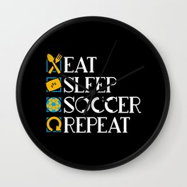 Eat, Sleep, Soccer, Repeat. - Gift Wall Clock