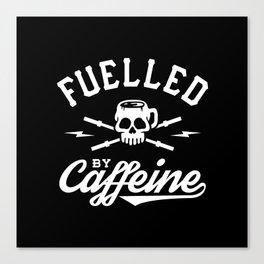 Fuelled By Caffeine Canvas Print