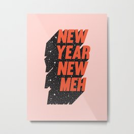 New Year New Meh Metal Print