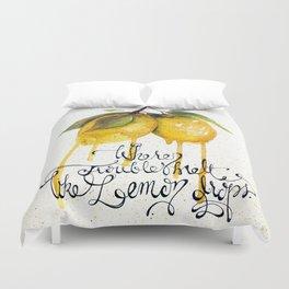 Where Troubles Melt Like Lemon Drops Duvet Cover