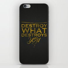 Destroy what destroys you iPhone & iPod Skin