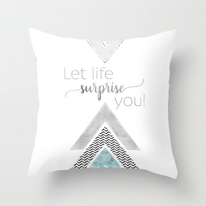 GRAPHIC ART Let life surprise you   mint Throw Pillow