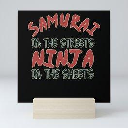 Samurai In The Streets Ninja In The Sheets Mini Art Print