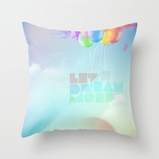 Let's dream more Throw Pillow