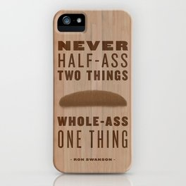 Whole-Ass One Thing iPhone Case