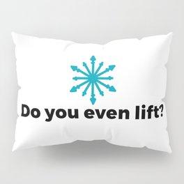 Do you even lift? Pillow Sham