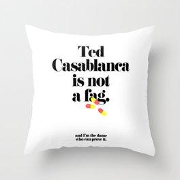 Ted Casablanca Throw Pillow