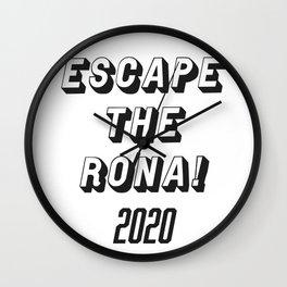 ESCAPE THE RONA! 2020 Wall Clock