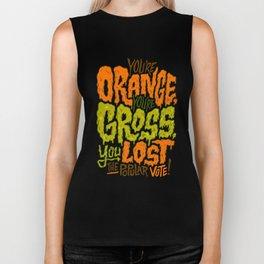 He's Orange, He's Gross, He Lost the Popular Vote Biker Tank