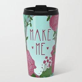 Make Me Travel Mug