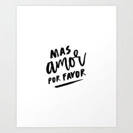 Mas Amor Por Favor Art Print