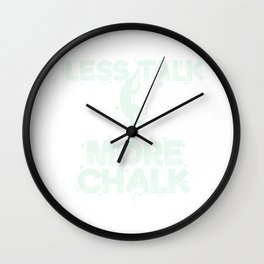 Less Talk More Chalk Rock Climbing Gift Print Wall Clock