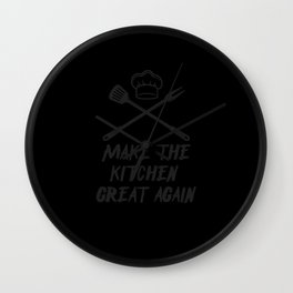 MAKE OUR KITCHEN GREAT AGAIN BLACK Wall Clock