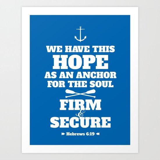 Anchor for the soul. Hebrews 6:19. Art Print