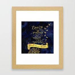 Dream up something wild and improbable. Strange the Dreamer. Framed Art Print