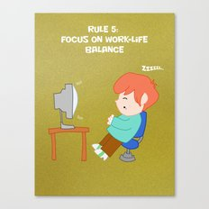 Rule 5: Focus on work-life balance Canvas Print