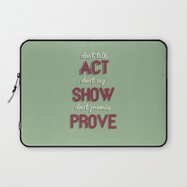 Motivational, inspiring Quote, ACT - SHOW - PROVE, inspiration, motivational Laptop Sleeve