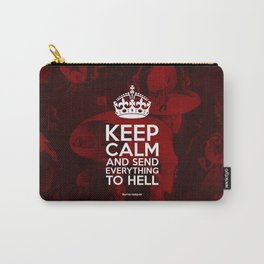 Keep Calm And Send Everything To Hell Carry-All Pouch