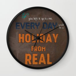 Holiday From Real Wall Clock