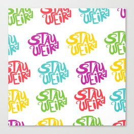 Stay Weird All Over 2 Canvas Print
