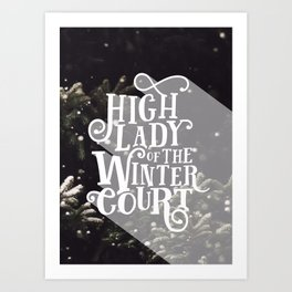 High Lady Winter Court - Snowing Art Print