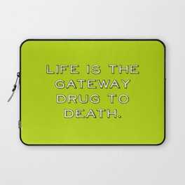 life and death quote Laptop Sleeve