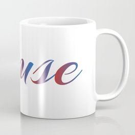 Pause means to halt or take a break Coffee Mug