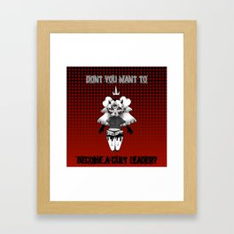 Don't you want to become a cult leader? Framed Art Print