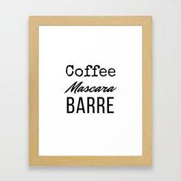 Coffee Mascara Barre Framed Art Print