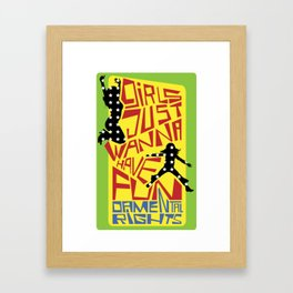 Girls just wanna have fundamental rights Framed Art Print