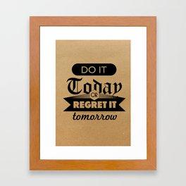 Do It Today Framed Art Print