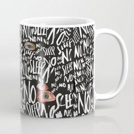 NO SLEEP . . . Coffee Mug