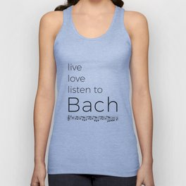 Live, love, listen to Bach Unisex Tank Top