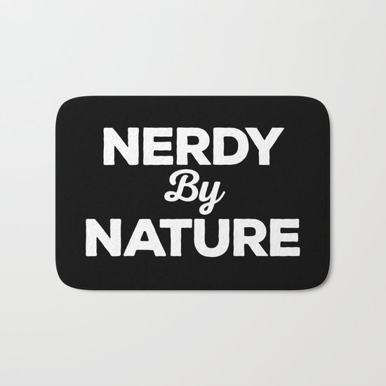 Nerdy By Nature Funny Quote Bath Mat