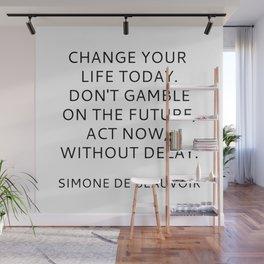 Simone de Beauvoir - CHANGE YOUR LIFE TODAY Wall Mural