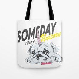 Someday, I'll be a Unicorn Tote Bag