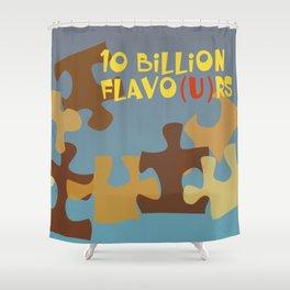 10 Billion Flavo(u)rs Shower Curtain