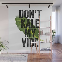 Don't Kale My Vibe Wall Mural