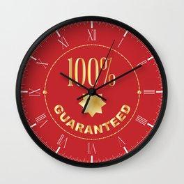 One Hundred Percent Guaranteed Wall Clock