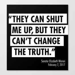 ...they can't change the truth Canvas Print
