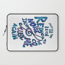 May All That Has Been Reduced To Noise In You Become Music Again Laptop Sleeve