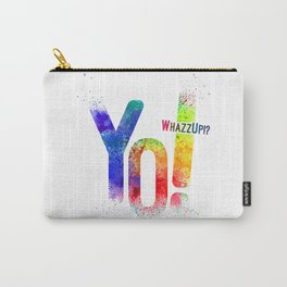 Yo! Whazzup? Carry-All Pouch
