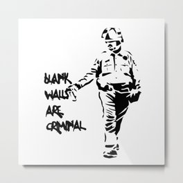 Blank Walls Are Criminal Metal Print
