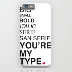 You're my type. Slim Case iPhone 6s