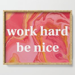 Work Hard Be Nice by Bethany Kelm Serving Tray