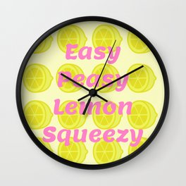 Easy Peasy Lemon Squeezy Wall Clock
