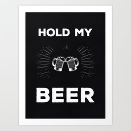 Hold My Beer Text Print Art Print