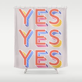 YES - typography Shower Curtain