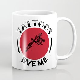 Tattoos love me Coffee Mug