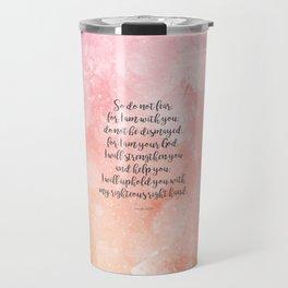 Isaiah 41:10, Uplifting Bible Verse Travel Mug